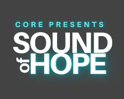 More Info for CORE Presents Sound of Hope