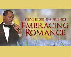 "More Info for JAMAICAN TENOR STEVE HIGGINS APPEARS IN CONCERT AT THE BROWARD CENTER FOR THE PERFORMING ARTS WITH ""STEVE HIGGINS & FRIENDS: EMBRACING ROMANCE"""
