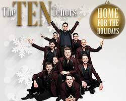 More Info for The Ten Tenors: Home for the Holidays