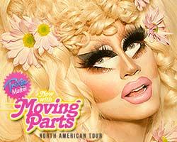 Trixie Mattel: Now with Moving Parts Tour