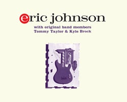 Eric Johnson with Original Band Members Tommy Taylor & Kyle Brock