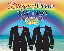 More Info for Diego & Drew Say I Do