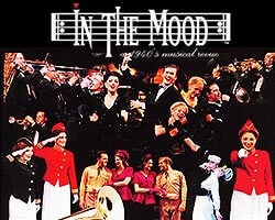 More Info for IN THE MOOD: A 1940s MUSICAL REVUE BRINGS BACK THE BIG BAND ERA