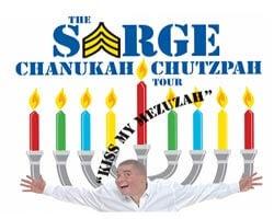Sarge: The Chanukah Chutzpah Tour...