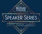 Broward College Speaker Series
