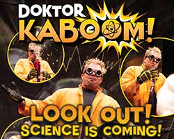 More Info for Doktor Kaboom Look Out! Science is Coming: Smart Stage Matinee Series